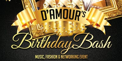 DAMOUR EVENTS BIRTHDAY BASH : MUSIC, FASHION & NETWORKING EVENT MLK WEEKEND