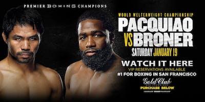Watch Pacquaio vs Broner Boxing Match in San Francisco