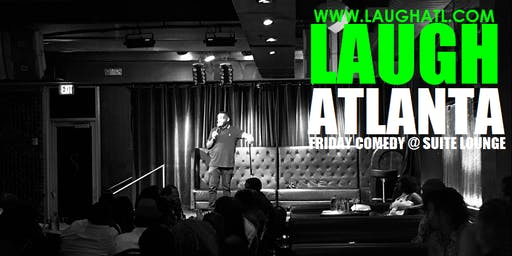 Laugh Atlanta Fridays at Suite Lounge