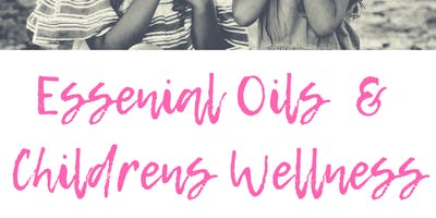 Children's Wellness Essential Oils Workshop