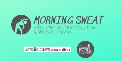 Morning Sweat with Strongher Revolution & Spokane Mama