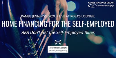 Home-Financing for the Self Employed, aka Don't Get the Self-Employed Blues