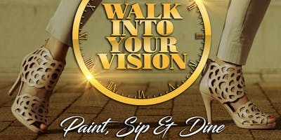 Paint Sip and Dine (walking into my vision)