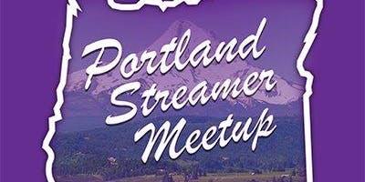 Portland Streamer Meetup