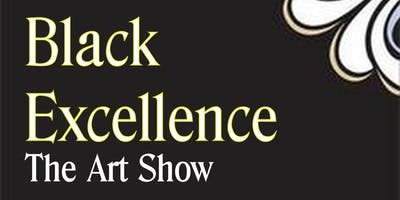 """Black Excellence """"The Art Show"""""""