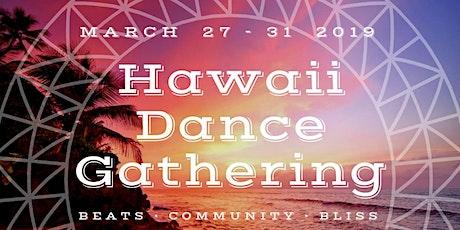 // Hawaii Dance Gathering \\  DJs, Workshops, Tropics, Dancing, Community! tickets