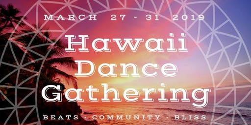 // Hawaii Dance Gathering \\  DJs, Workshops, Tropics, Dancing, Community!