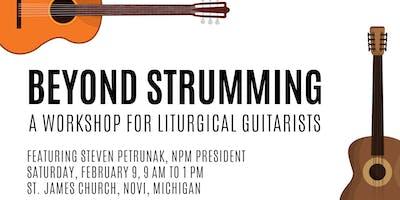 Beyond Strumming: A Workshop for Liturgical Guitarists