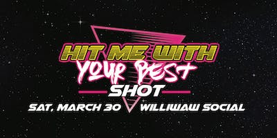 Hit Me With Your Best Shot -  a celebration of everything 80's