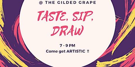 Taste. Sip. Draw. tickets