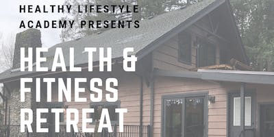 Health & Fitness Retreat Presented by Healthy Life Academy