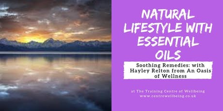 Natural Lifestyle with Essential Oils Workshop with Hayley Relton from an Oasis of Wellness - The skin tickets