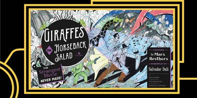 Giraffes on Horseback Salad: the lost Marx Brothers movie by Salvador Dali- A Vaudeville book release party and show
