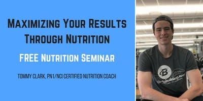 FREE Nutrition Seminar by Tommy Clark