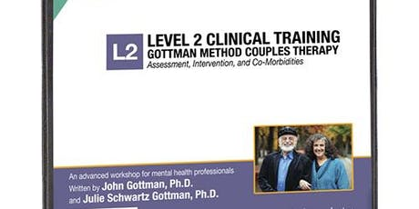 DENVER - Level 2: Assessment, Intervention, and Moborbidities - Professional Clinical Training in Gottman Method Couples Therapy tickets