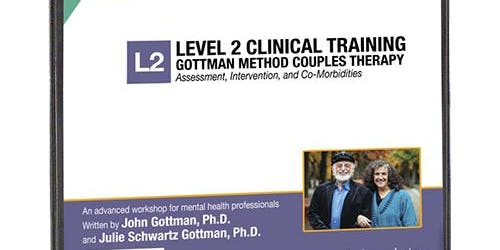 DENVER - Level 2: Assessment, Intervention, and Moborbidities - Professional Clinical Training in Gottman Method Couples Therapy