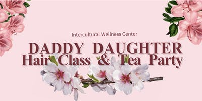 Daddy Daughter Hair Class & Tea Party