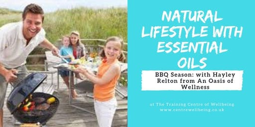 Natural Lifestyle with Essential Oils Workshop with Hayley Relton from an Oasis of Wellness - BBQ Season