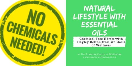 Natural Lifestyle with Essential Oils Workshop with Hayley Relton from an Oasis of Wellness - Your home can be chemical free tickets