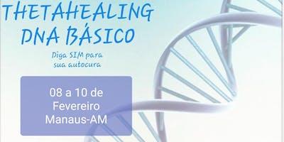Curso Thetahealing DNA BÁSICO - Em Manaus: 08, 09 e 10/02/2019