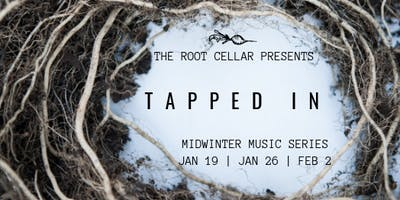 Tapped In: Midwinter Music Series