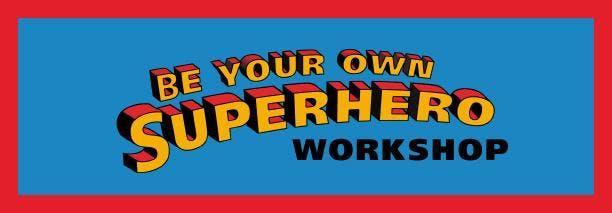Superhero Make and Take Workshop -Sunday, Jan