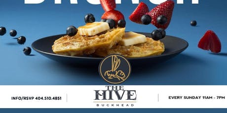 SUNDAY BRUNCH ATL  :FREE ENTRY / FREE PARKING / BIRTHDAYS /FOOD / PATIO : AT  THE ALL NEW HIVE BUCKHEAD RESTAURANT AND BAR   tickets