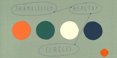 Shamelessly Healthy Circles