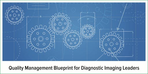 Quality Management Blueprint for Diagnostic Imaging Leaders (2-day course)