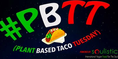 #PBTT (Plant Based Taco Tuesday)Open Mic + Jam Session