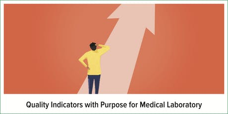 Quality Indicators with Purpose for Medical Laboratory tickets