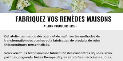 Fabriquez vos remèdes maison - herboristerie