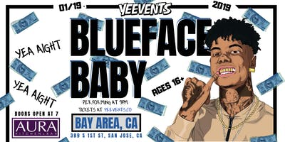 BLUEFACE w/ YEEVENTS | San Jose, CA