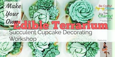 Make Your Own Edible Terrarium: Succulent Cupcake Decorating Workshop