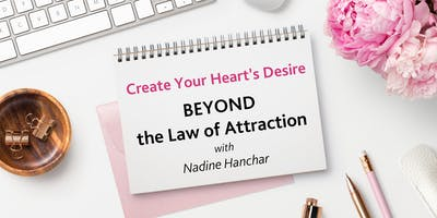Beyond the Law of Attraction.  Create Your Heart\