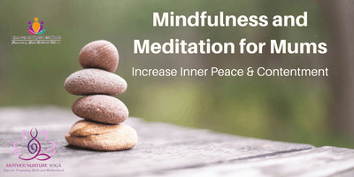 Mindfulness and Meditation for Mums