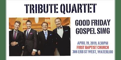 Good Friday Gospel Sing - Tribute Quartet