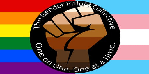 "The Gender Phluid Collective: Black/POC LGBTQ+ Support Groups ""Welcome!!"""