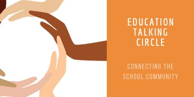 Education Talking Circle:  Connecting the School Community