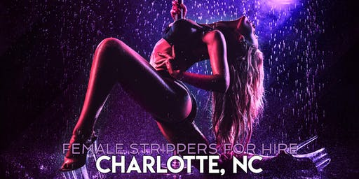 Hire a Female Stripper Charlotte NC - Private Party female Strippers for Hire Charlotte