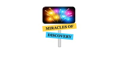 Discovery 2019: Miracles of Discovery