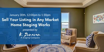 Sell Your Listing in Any Market, Home Staging Works