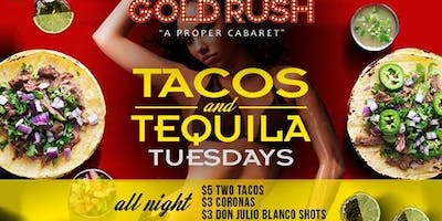 Tacos and Tequila Tuesdays at Gold Rush Cabaret Guestlist - 1/22/2019