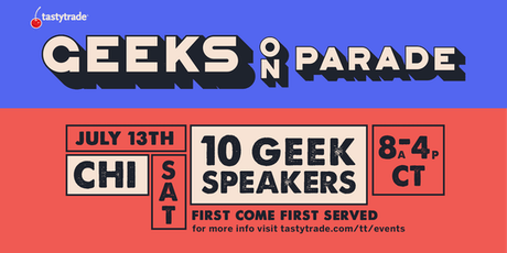 "tastytrade's ""Geeks on Parade"" Chicago tickets"