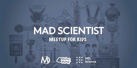 Mad Scientist - Meetup for Kids tickets