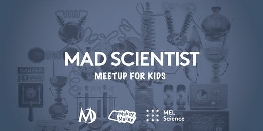 Mad Scientist - Meetup for Kids