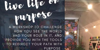 Live Life on Purpose .... tools for a meaningful life