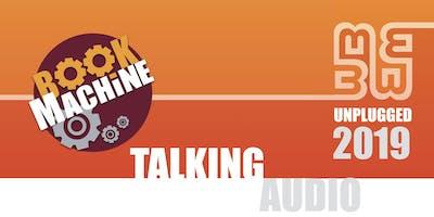BookMachine Unplugged 2019: Talking Audio