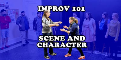 Improv 101 - Scene and Character