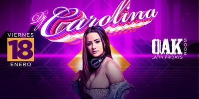 Dj Carolina   Oak Room Latin Fridays 2 years Celebration